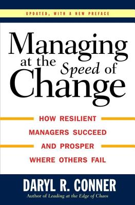 Managing at the Speed of Change By Conner, Daryl R.