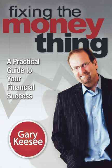 Fixing the Money Thing By Keesee, Gary